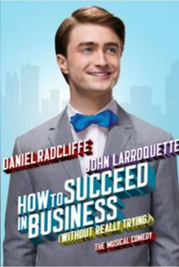 L'affiche de la comédie musicale How to Succeed avec Daniel Radcliffe dans le rôle principal.