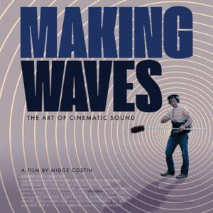 making-waves-la-magie-du-son-au-cinema