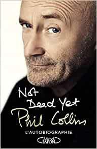 La première de couverture de l'autobiographie Not Dead Yet de Phil Collins.